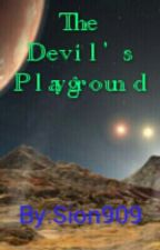 The Devil's Playground (ON HOLD) by Sion909