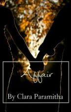 Affair by ClaraParamitha