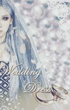 Wedding Dress  by Wonderfics