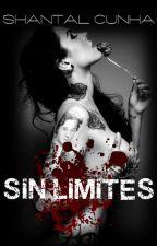 Sin Límites. [2017]. by Shantal_Cunha