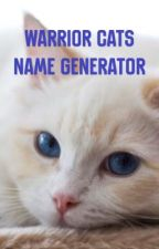 Warrior Cats Name Generator by soulsilvertheglaceon
