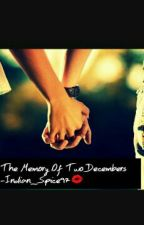 The Memory Of Two Decembers by Indian_Spice97