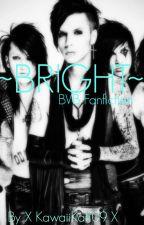 ~Bright~ (BlackVeilBrides Fanfiction) by fallenwolfangel66791
