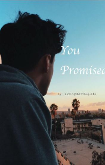 You Promised (Grayson Dolan)(Love Robbery Sequel)