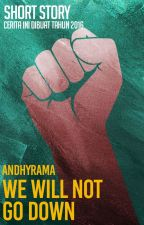 Short Story: We Will Not Go Down 「END」 by andhyrama