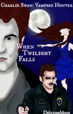 Charlie Swan: Vampire Hunter by DeliriousMoon