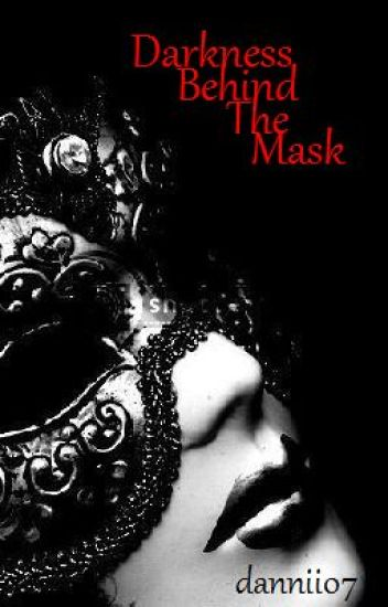 Darkness Behind The Mask