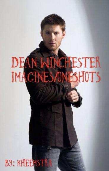 Dean Winchester Imagines/Oneshots