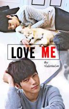 Love me    EDITANDO    MYUNGYEOL by __ValeriiaLee