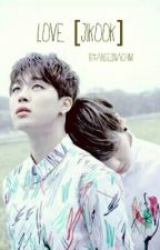 Love [Jikook] by AngelinaChim