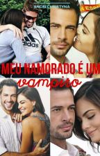 Meu Namorado é um Vampiro by AnglicaaCristinaaPpa