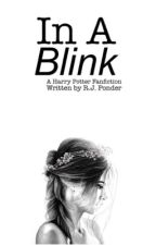 In A Blink (Marauders Era) by DaeyDreaming