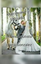 Matrimonio Forzado by MonseZuritaBG