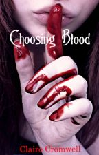 Choosing Blood by ClaireAlexxes