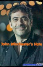 John Winchester's Hate by dark-necessities