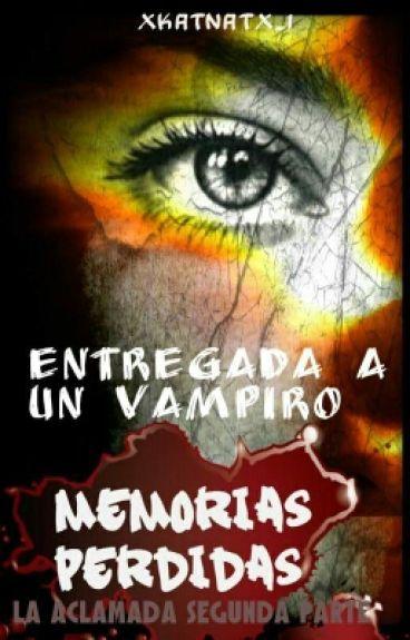 Entregada A Un Vampiro: Memorias Perdidas