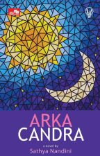 Arka Candra [Sudah Terbit] by SathyaNandini