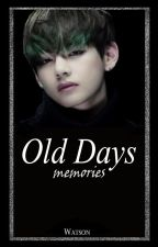 Old Days, memories» Taehyung BTS [김태형] 🔖 by wxtsonbxng