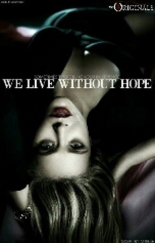 We Live Without Hope by Jerkyluver99