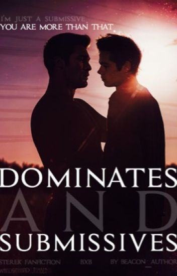 Dominates and Submissives(Sterek/BxB)