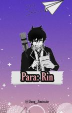 Para :Rin(Rin Okumura)❤ by Magic_B