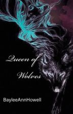 Queen of Wolves by BayleeAnnHowell