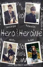 HERO & HEROINE [SELESAI] by anditia_nurul