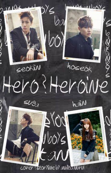HERO & HEROINE [SELESAI]