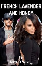 French Lavender & Honey (August Alsina Story) [FL&H Series- Book one] by IndyaJazmine_