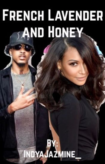 French Lavender & Honey (August Alsina Story) [FL&H Series- Book one]