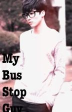 My Bus Stop Guy (Completed) by TrishieDane