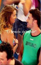 """""""El precio del amor"""" by BrunaelaYBianzalo"""