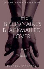 Billionaire's Blackmailed Lover by riversnicoletta