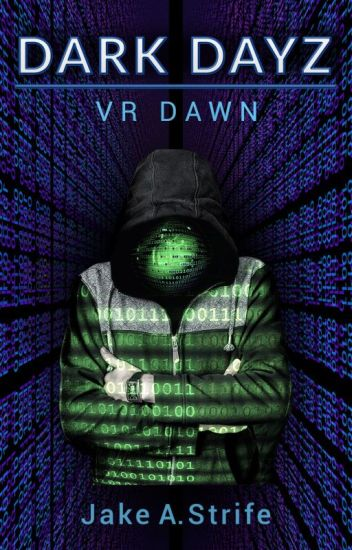Dark Dayz: VR Dawn (book 1)
