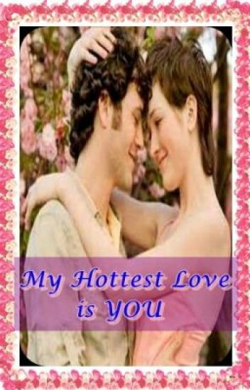 My Hottest Love is YOU