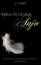 Abra os olhos, Anjo by ShaiAssis