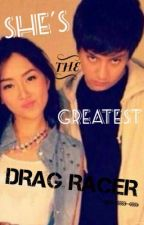 She's The Greatest Drag Racer★ [KathNiel] ON-HOLD by BatgirlIsMyName
