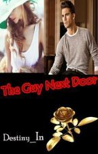 The Guy Next Door by Destiny_In