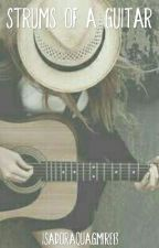 Strums of a Guitar by IsadoraQuagmire13