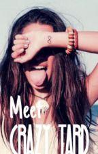 Meet Crazy Tard by loofus_tard