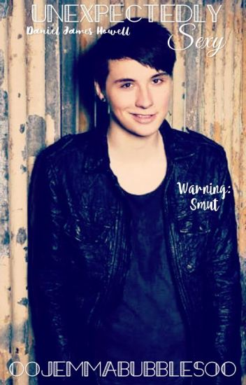 Unexpectedly Sexy (Dan Howell) Smuts.