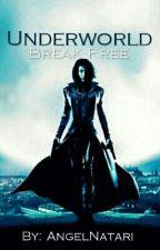Underworld Break Free by AngelNatari