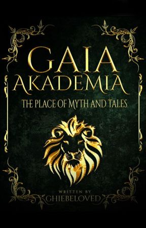 GAIA AKADEMIA : The Place of Myth and Tales by GHIEbeloved