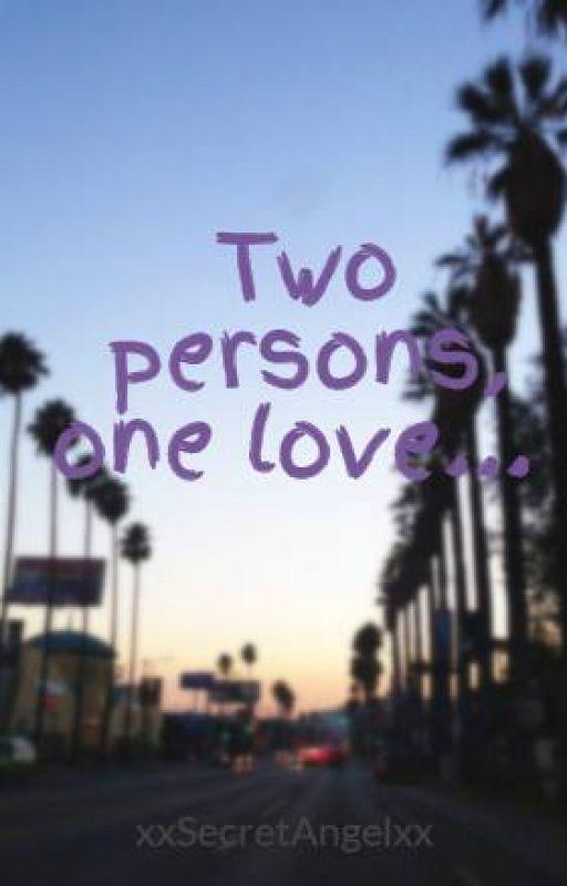 Two persons, one love... by xxSecretAngelxx