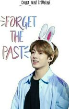 Forget The Past[Editing] by _chuga_mint