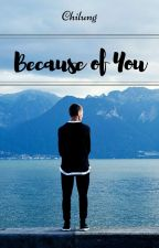 Because of You by degrion