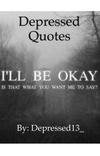 Depressed Quotes by Depressed15_