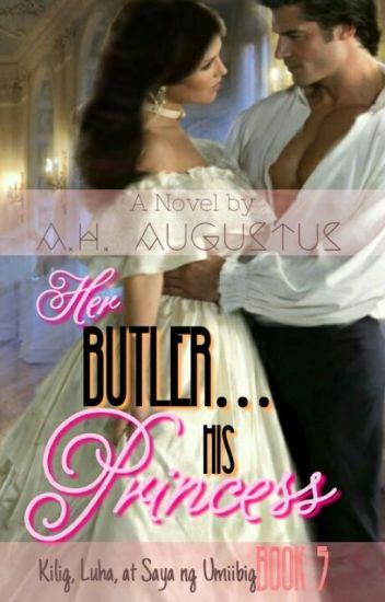 Her Butler...His Princess (kilig, luha at saya ng umiibig Book 5)