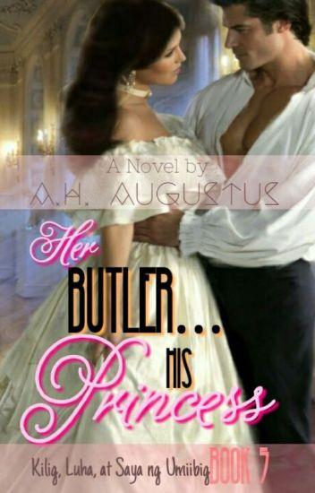 Her Butler...His Princess (kilig, luha at saya ng umiibig Book 5)