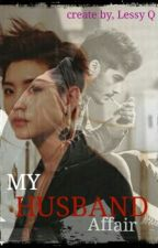 My HUSBAND Affair (bxm) (Edit) by LessyQ